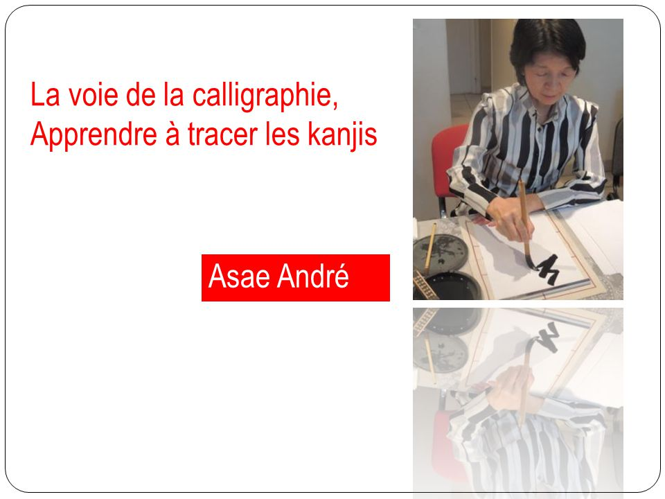 La voie de la calligraphie, Apprendre à tracer les kanjis