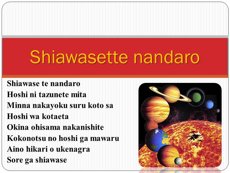 Shiawasette nandaro Shiawase te nandaro Hoshi ni tazunete mita