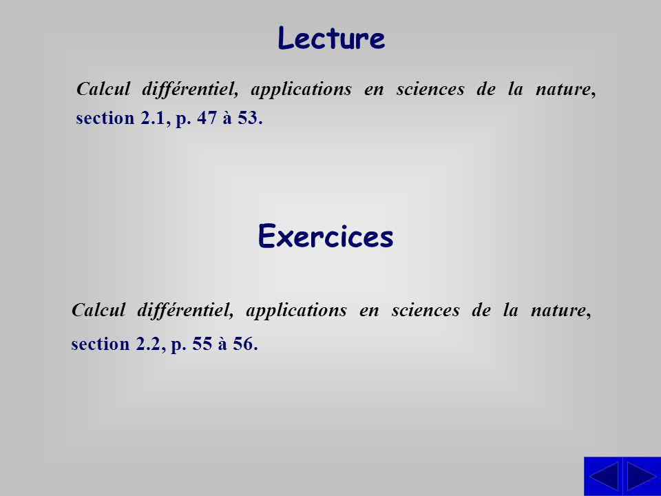 Lecture Calcul différentiel, applications en sciences de la nature, section 2.1, p. 47 à 53. Exercices.