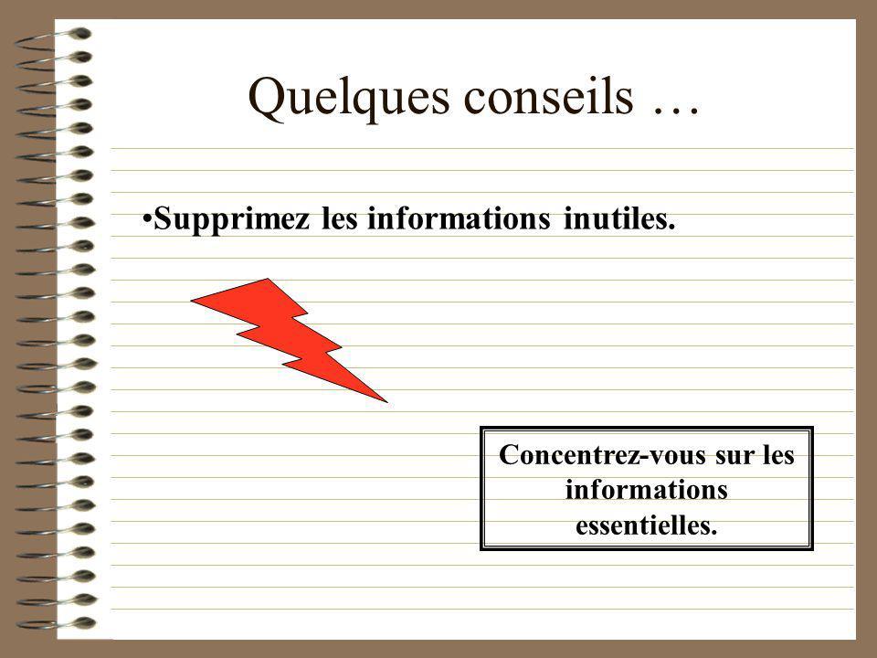 Quelques conseils … Supprimez les informations inutiles.