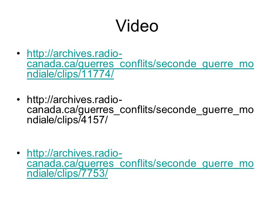 Video http://archives.radio-canada.ca/guerres_conflits/seconde_guerre_mondiale/clips/11774/