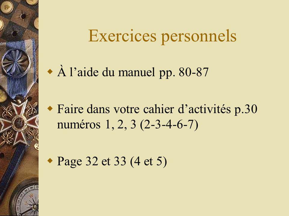 Exercices personnels À l'aide du manuel pp. 80-87