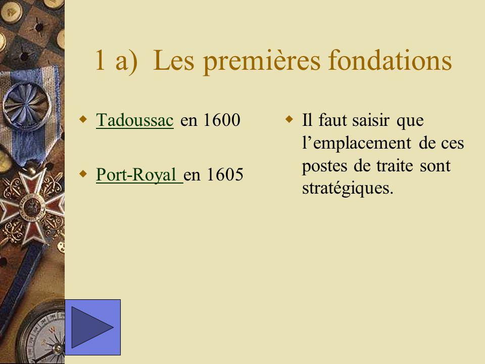 1 a) Les premières fondations