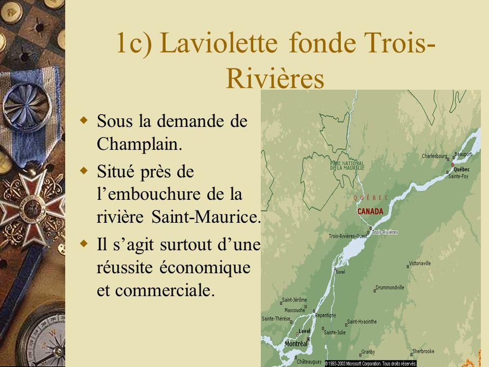 1c) Laviolette fonde Trois-Rivières