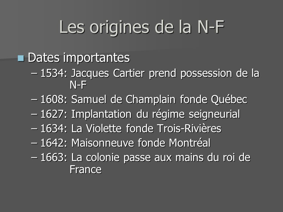 Les origines de la N-F Dates importantes