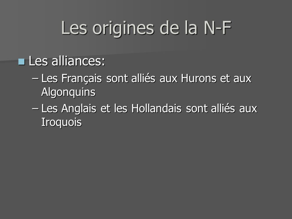 Les origines de la N-F Les alliances: