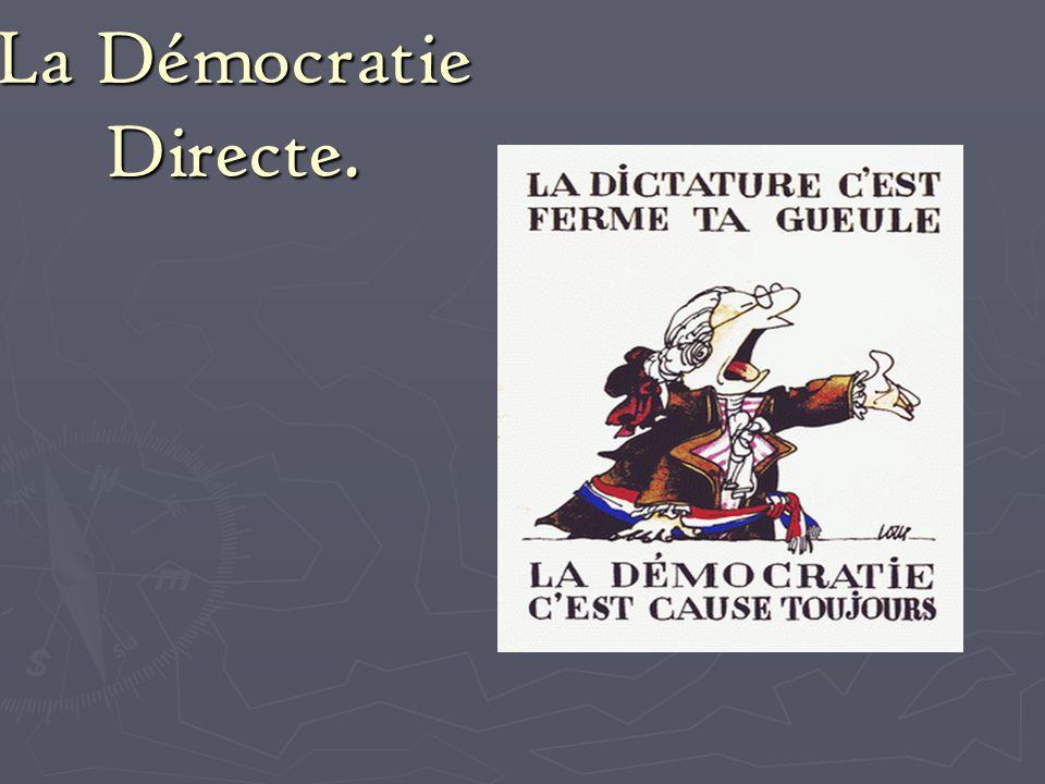 La Démocratie Directe.