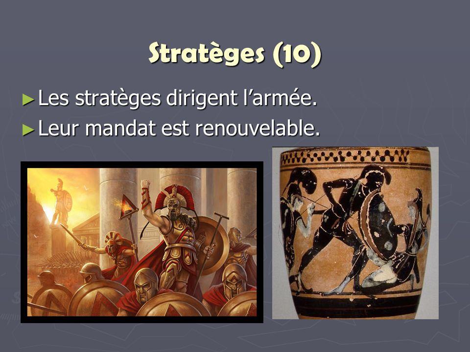 Stratèges (10) Les stratèges dirigent l'armée.