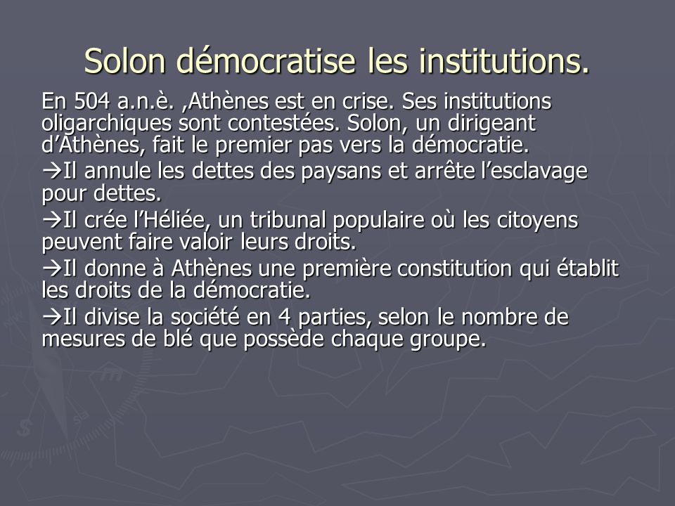 Solon démocratise les institutions.