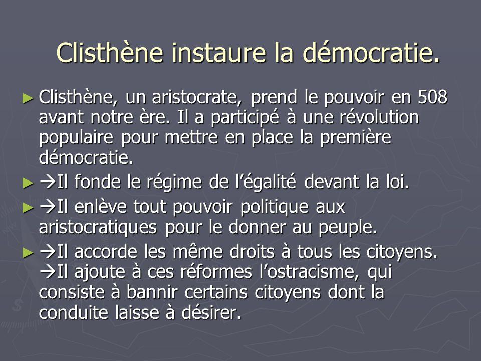 Clisthène instaure la démocratie.