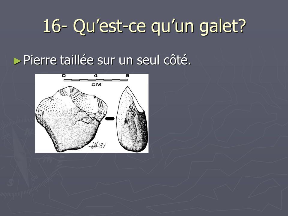 16- Qu'est-ce qu'un galet