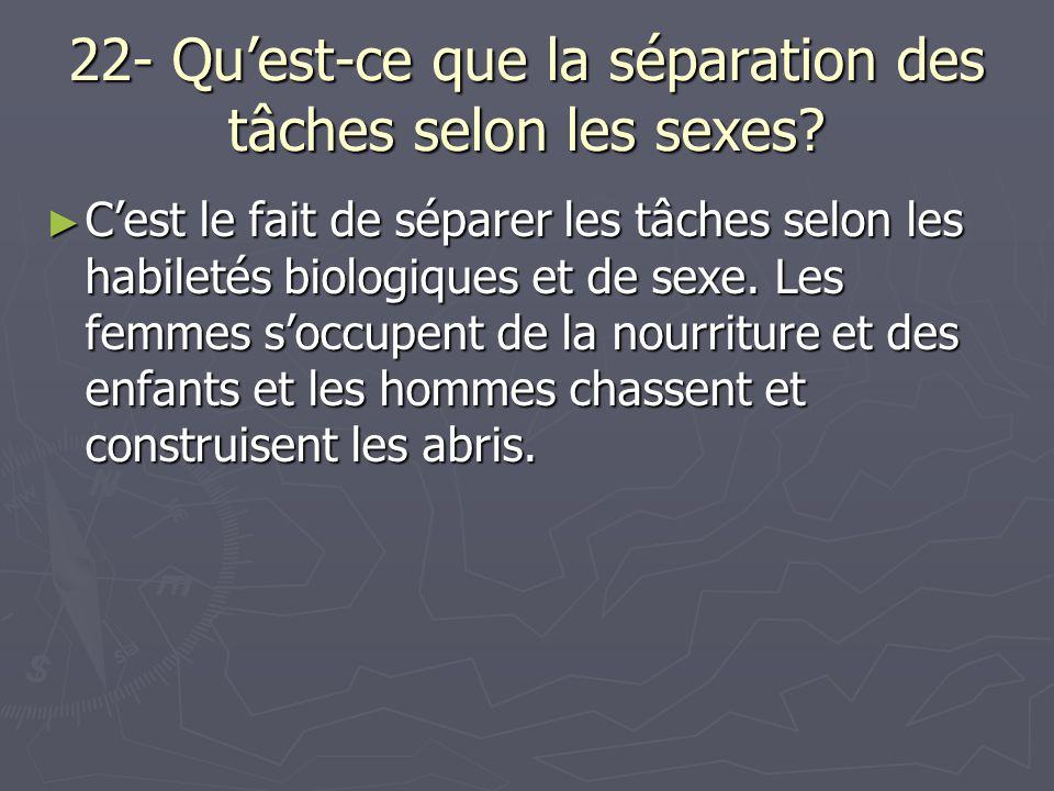 22- Qu'est-ce que la séparation des tâches selon les sexes