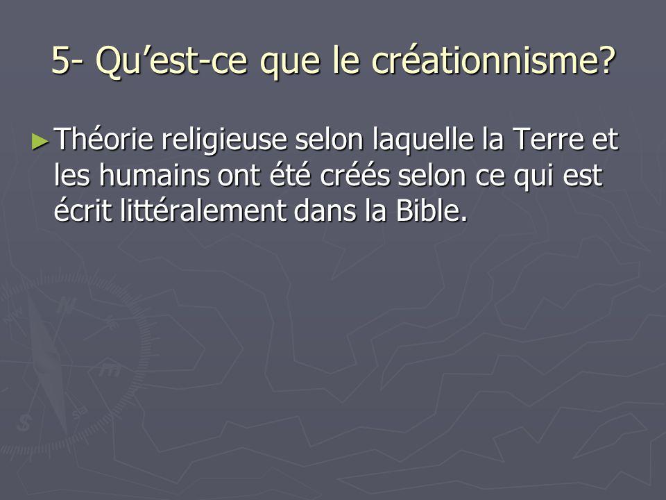 5- Qu'est-ce que le créationnisme
