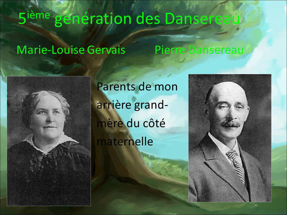 5ième génération des Dansereau