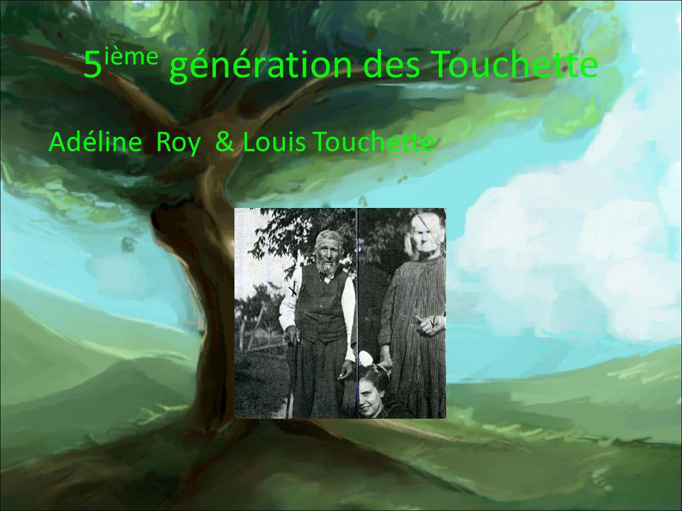 5ième génération des Touchette