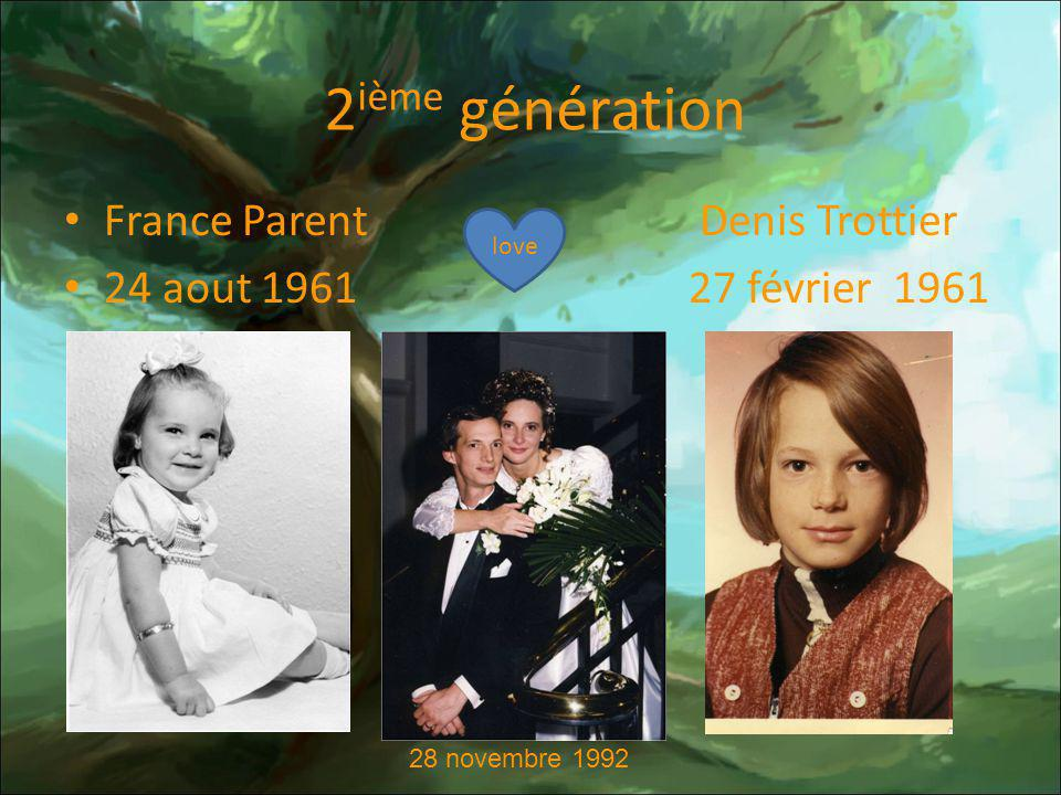 2ième génération France Parent Denis Trottier