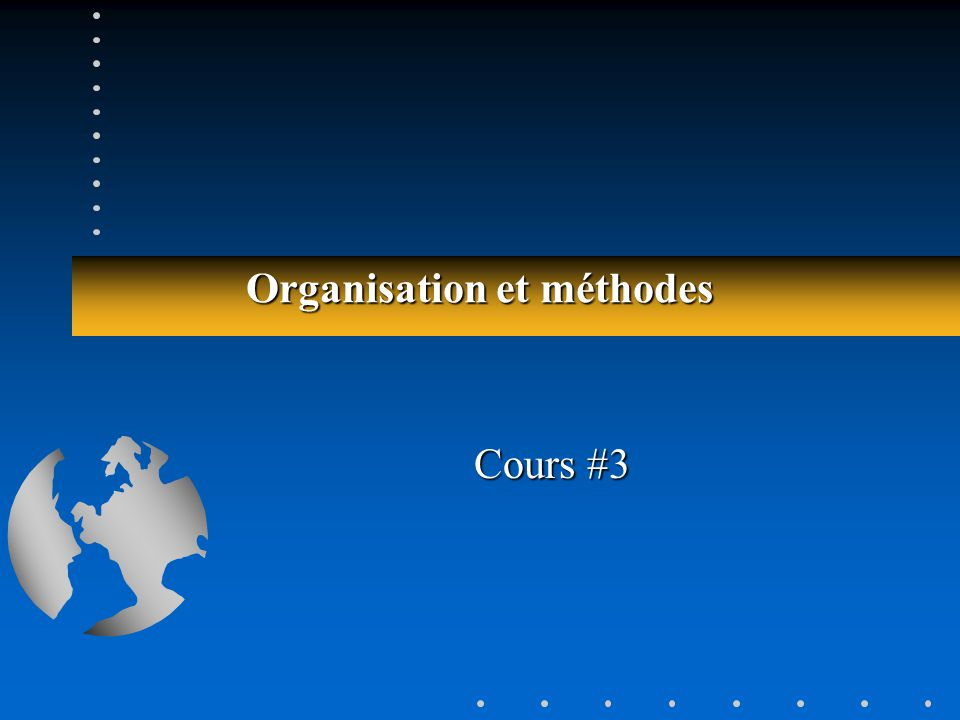 Organisation et méthodes