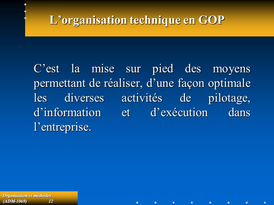 L'organisation technique en GOP