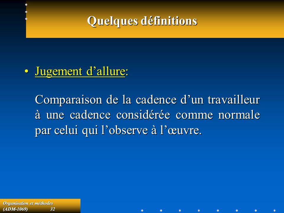 Quelques définitions Jugement d'allure: