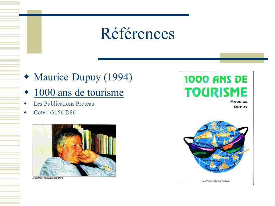 Références Maurice Dupuy (1994) 1000 ans de tourisme
