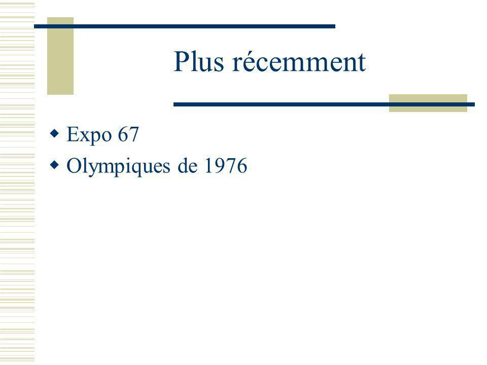 Plus récemment Expo 67 Olympiques de 1976