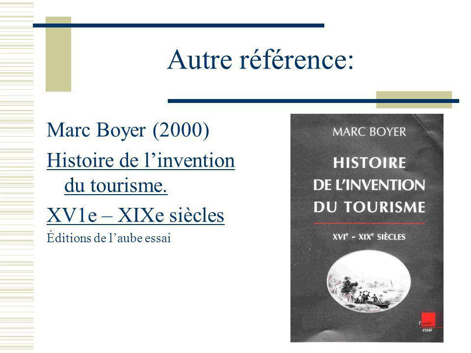 Autre référence: Marc Boyer (2000)