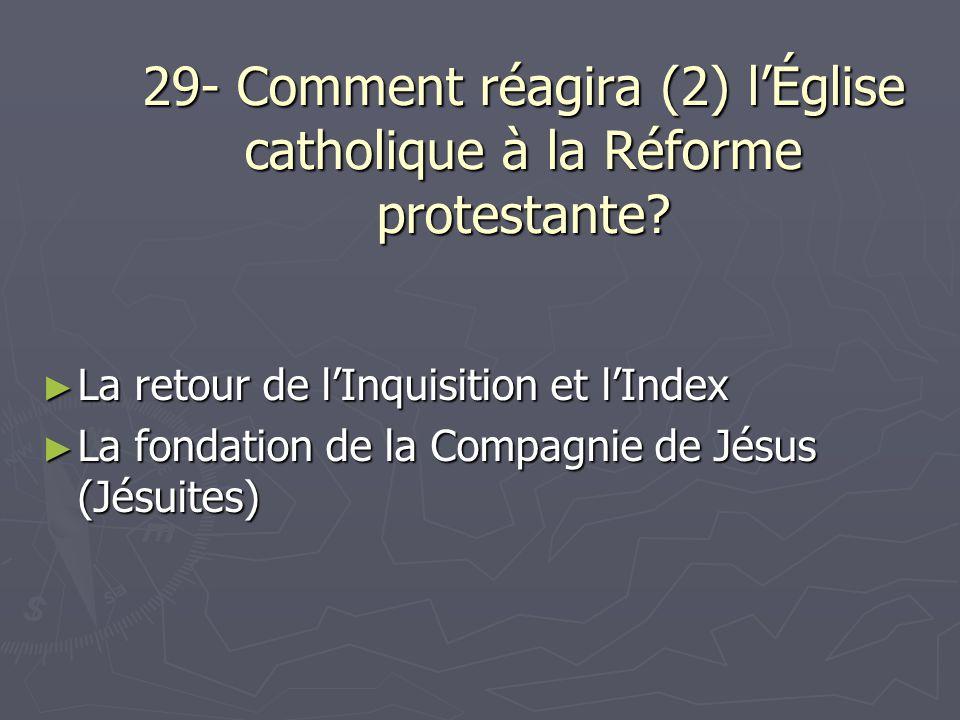 29- Comment réagira (2) l'Église catholique à la Réforme protestante