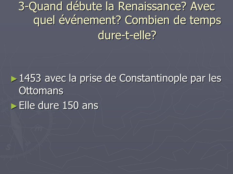 3-Quand débute la Renaissance. Avec quel événement