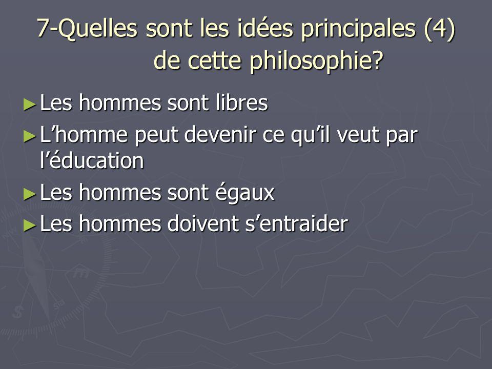 7-Quelles sont les idées principales (4) de cette philosophie