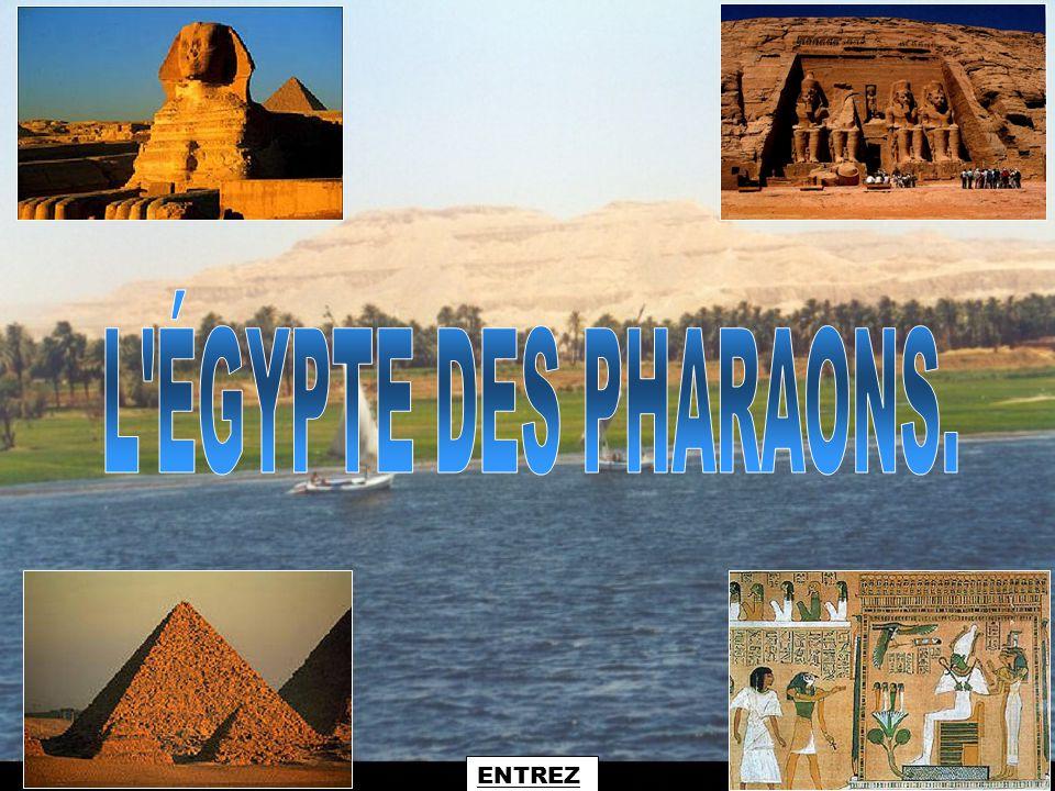 L ÉGYPTE DES PHARAONS. ENTREZ