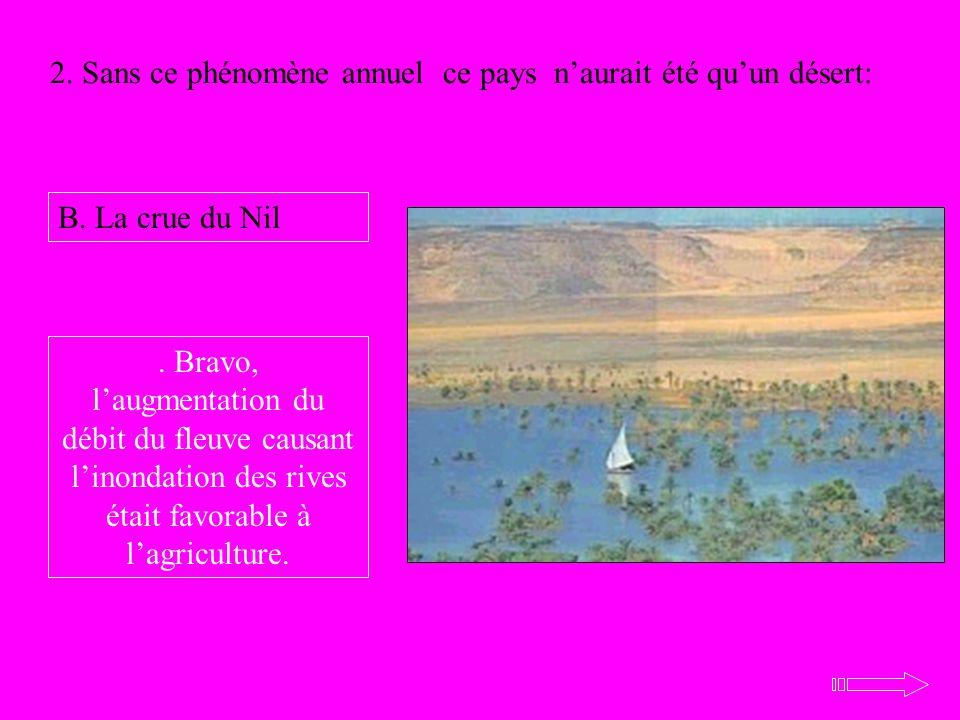 2. Sans ce phénomène annuel ce pays n'aurait été qu'un désert: