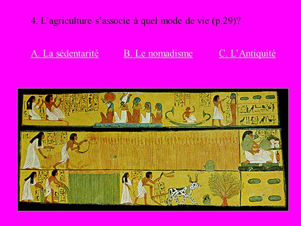 4. L'agriculture s'associe à quel mode de vie (p.29)