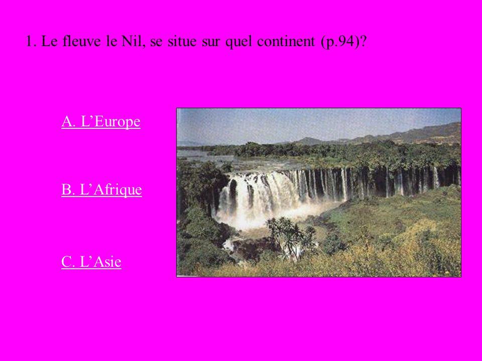 1. Le fleuve le Nil, se situe sur quel continent (p.94)