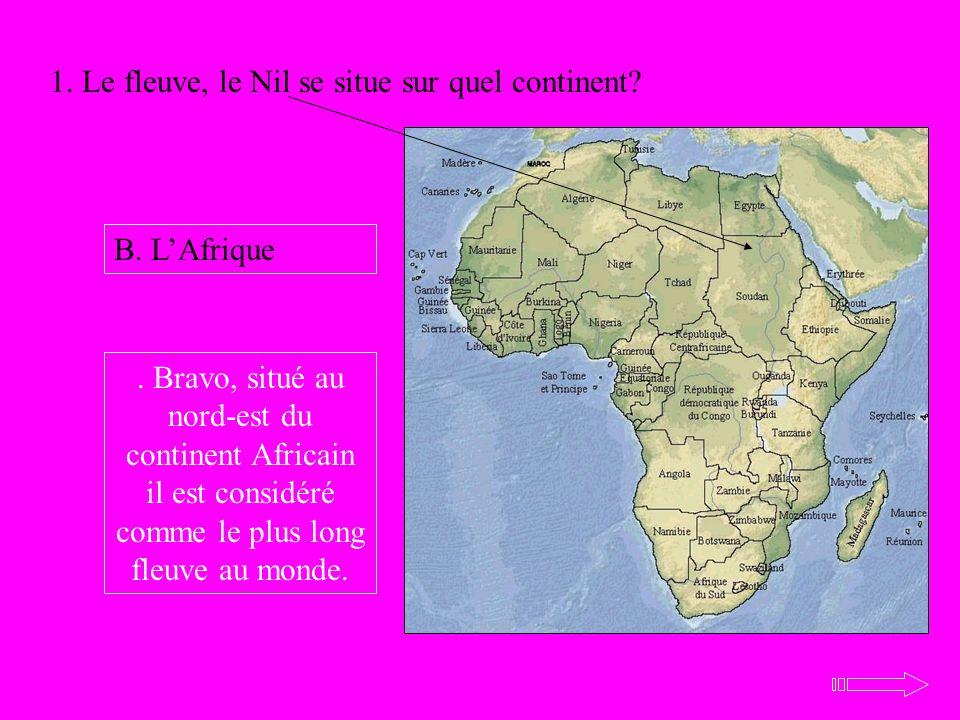 1. Le fleuve, le Nil se situe sur quel continent