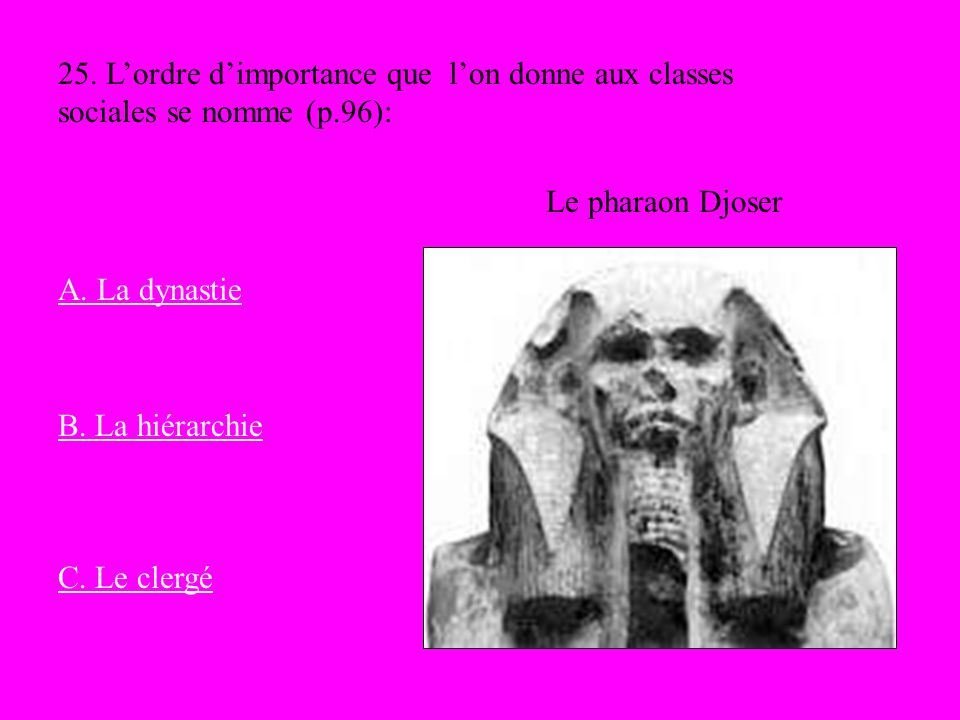 25. L'ordre d'importance que l'on donne aux classes sociales se nomme (p.96):