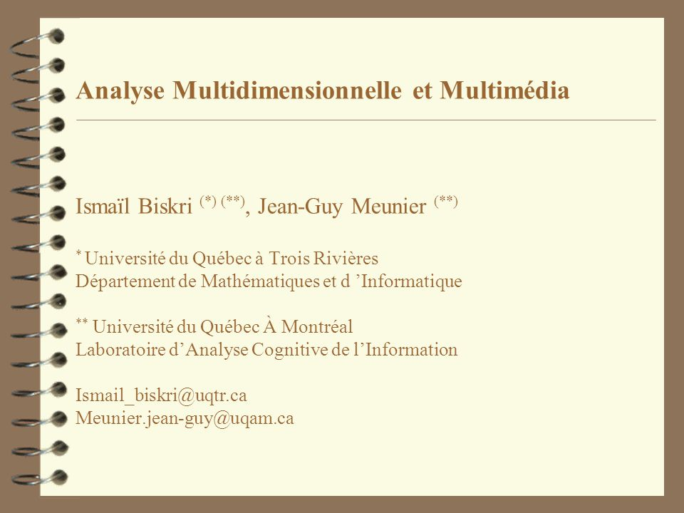 Analyse Multidimensionnelle et Multimédia Ismaïl Biskri (. ) (