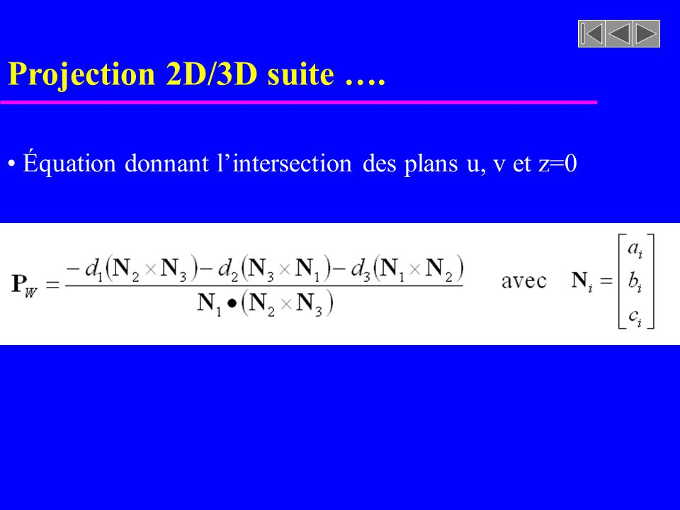 Projection 2D/3D suite …. Équation donnant l'intersection des plans u, v et z=0