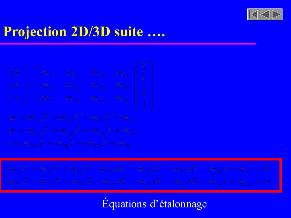 Projection 2D/3D suite …. Équations d'étalonnage