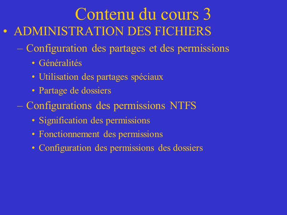Contenu du cours 3 ADMINISTRATION DES FICHIERS