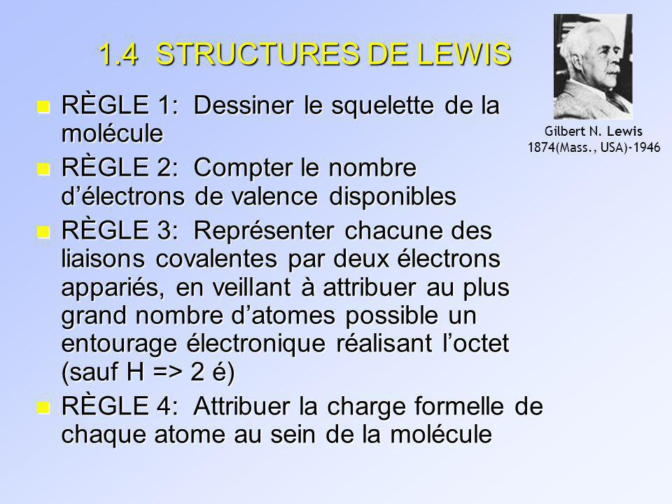 1.4 STRUCTURES DE LEWIS RÈGLE 1: Dessiner le squelette de la molécule