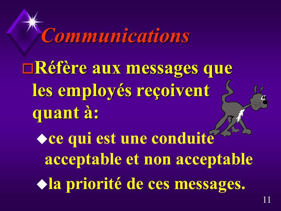 Communications Réfère aux messages que les employés reçoivent quant à: