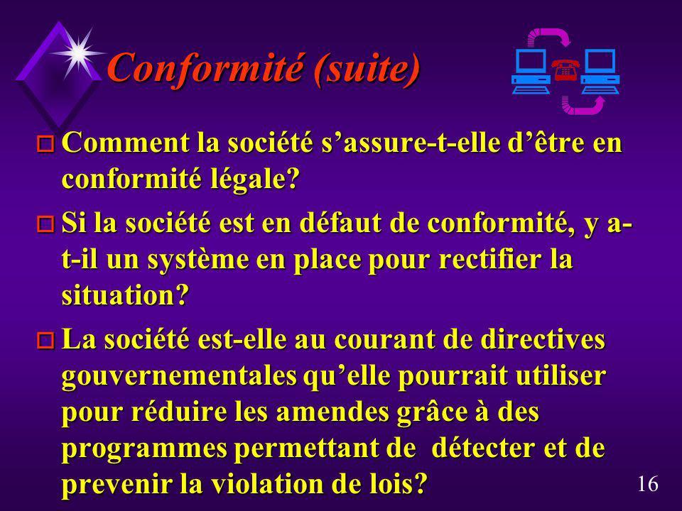 Conformité (suite) Comment la société s'assure-t-elle d'être en conformité légale