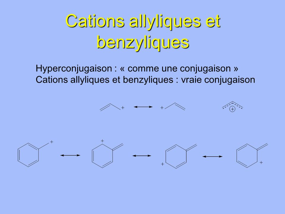 Cations allyliques et benzyliques