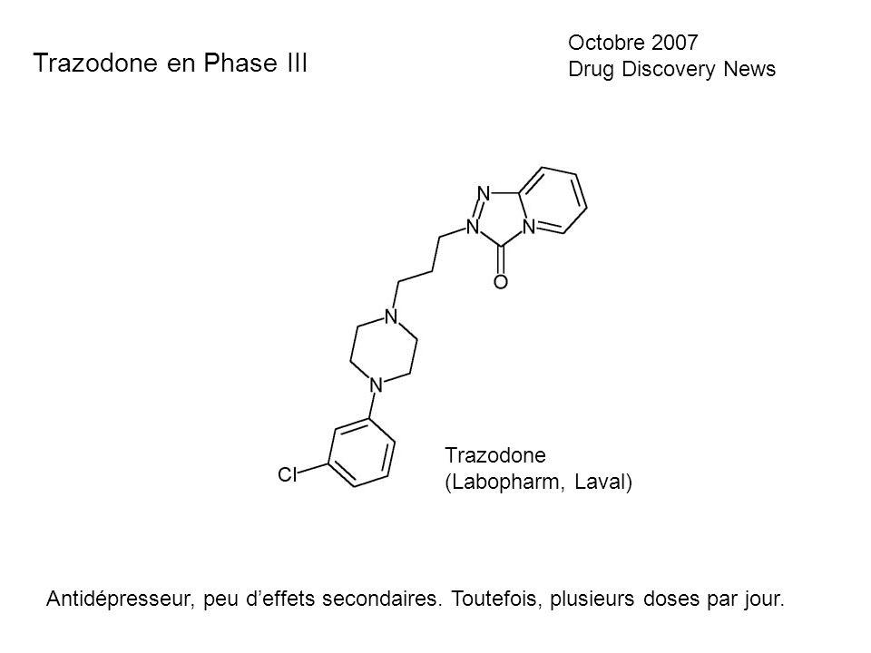 Trazodone en Phase III Octobre 2007 Drug Discovery News Trazodone
