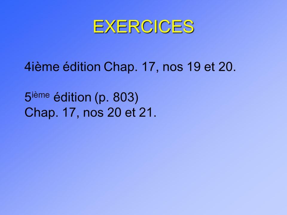 EXERCICES 4ième édition Chap. 17, nos 19 et 20. 5ième édition (p. 803)
