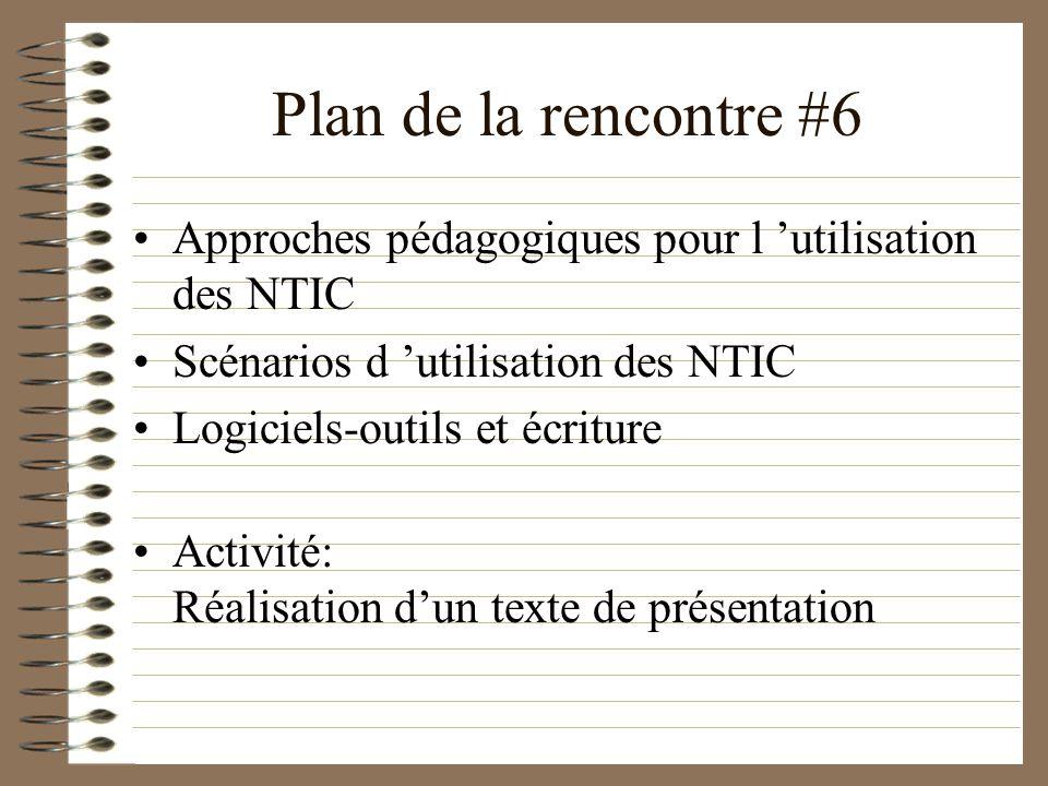 Plan de la rencontre #6 Approches pédagogiques pour l 'utilisation des NTIC. Scénarios d 'utilisation des NTIC.