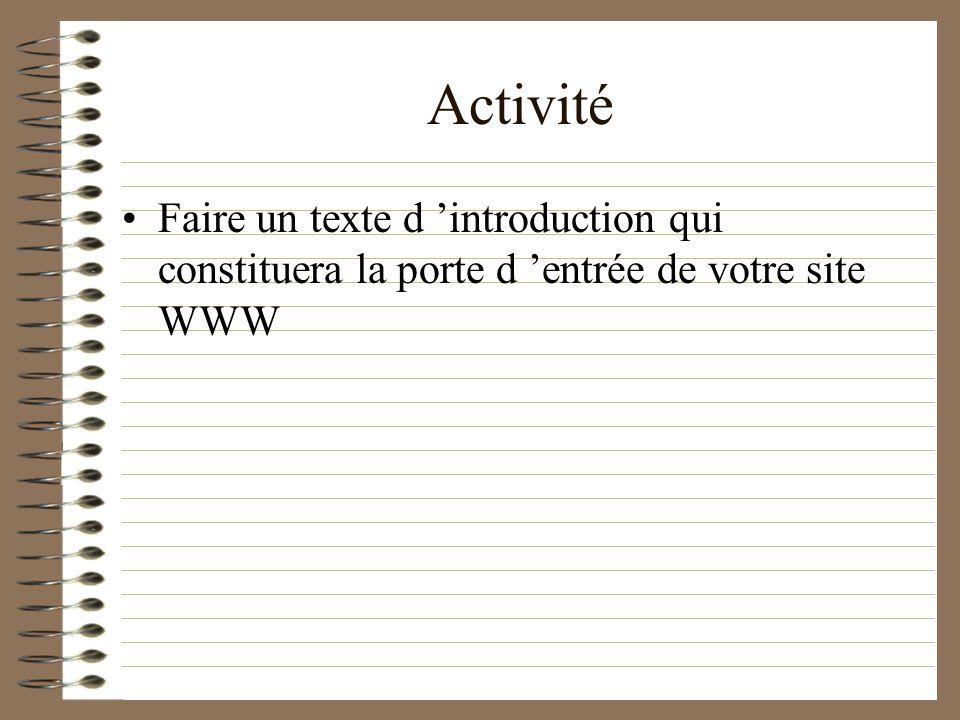 Activité Faire un texte d 'introduction qui constituera la porte d 'entrée de votre site WWW