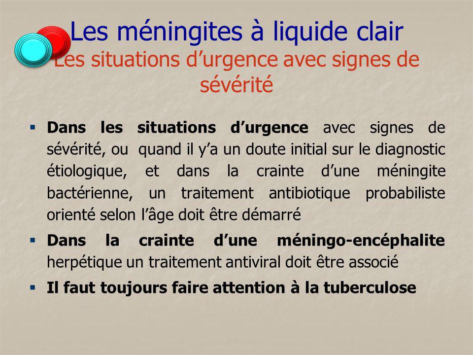 Les méningites à liquide clair Les situations d'urgence avec signes de sévérité