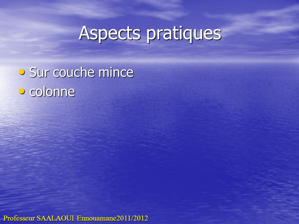 Aspects pratiques Sur couche mince colonne