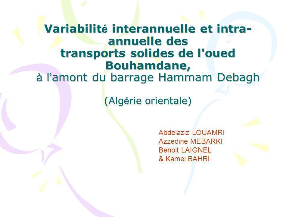 Variabilité interannuelle et intra-annuelle des transports solides de l oued Bouhamdane, à l'amont du barrage Hammam Debagh (Algérie orientale)